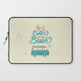 Life is better at the beach Laptop Sleeve