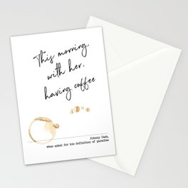 This Morning with Her, Having Coffee. Paradise Definition. Johnny Cash Stationery Cards