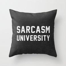 Sarcasm University Throw Pillow