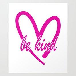 Be Kind pink heart Art Print