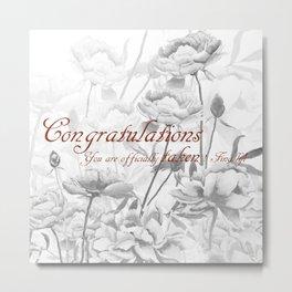 Engagement present marriage present Metal Print