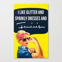 I like glitter and sparkly dresses Canvas Print