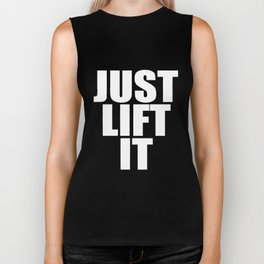 Just Lift It Gym Weight Lifting Gym T-Shirts Biker Tank