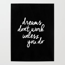 Dreams Don't Work Unless You Do black and white typography Inspirational quote Print home wall decor Poster
