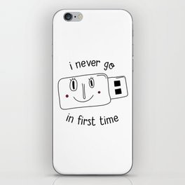 i never go in first time iPhone Skin