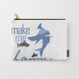 Sharks make me happy Carry-All Pouch