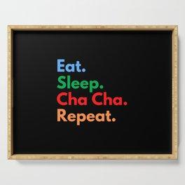 Eat. Sleep. Cha Cha. Repeat. Serving Tray