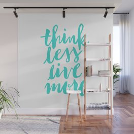 Think Less, Live More Wall Mural