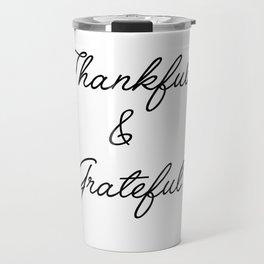 thankful & grateful Travel Mug