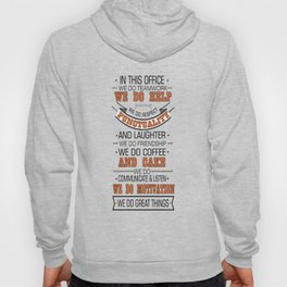 In this office we do teamwork Inspirational Typography Quote Design Hoody