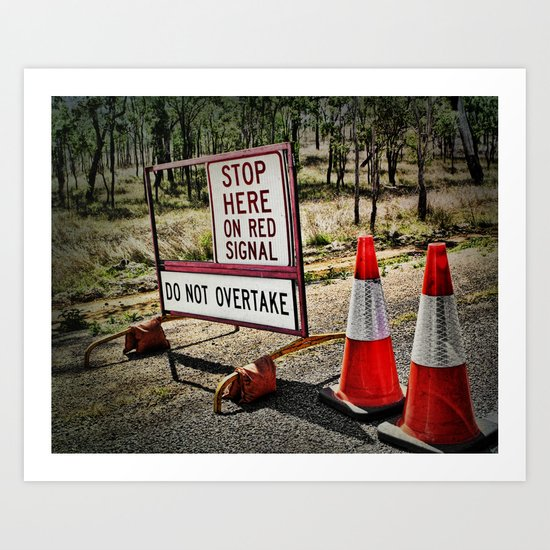 Stop on the red light - roadworks sign. Art Print