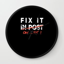 Fix it in Post - Fix it on Set Funny Film TV Crew Wall Clock