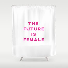 The Future Is Female Aesthetic Shower Curtain