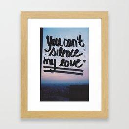 You can't silence my love Framed Art Print