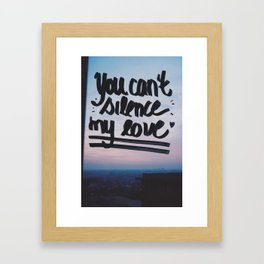 You can't silence my love Framed Art Print
