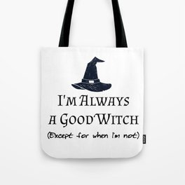 Always a Good Witch Tote Bag