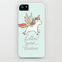 Follow your dreams! iPhone Case