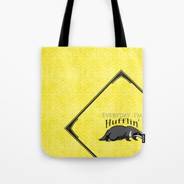 Every Day I'm Hufflin' Tote Bag