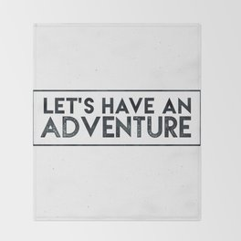 Let's Have an Adventure Quote Throw Blanket
