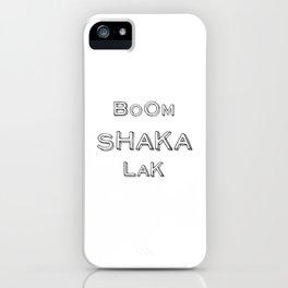 BoomShakaLak iPhone Case
