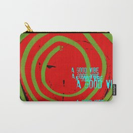 « a good vibe » Carry-All Pouch