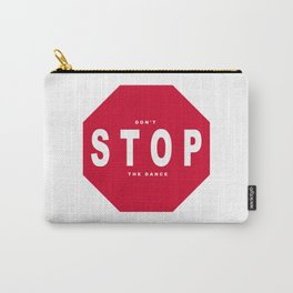 Don't Stop Carry-All Pouch