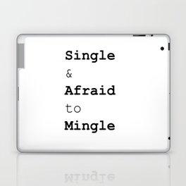 Single & Afraid to Mingle Laptop & iPad Skin