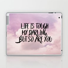 Life is tough my darling but so are you Laptop & iPad Skin