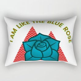 I am like the blue rose Rectangular Pillow