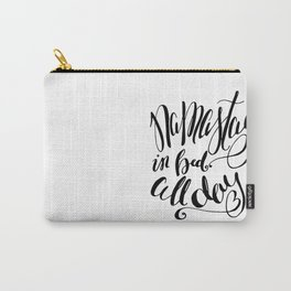 Namastay in bed all day - Namaste - Yoga inspired quote - Black and White - Hand Lettering Carry-All Pouch