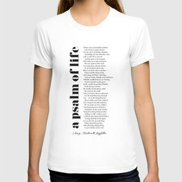 A Psalm of Life by Henry Wadsworth Longfellow T-shirt