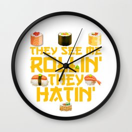 They See Me Rollin' They Hatin'  Wall Clock