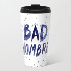 Bad Hombre Watercolor Art Travel Mug