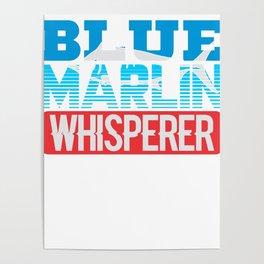 Blue Marlin Whisperer Atlantic Fisherman Poster