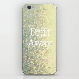 Drift Away  iPhone Skin