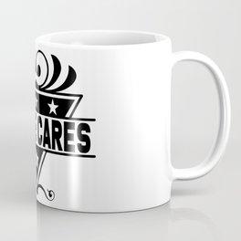 No one cares Coffee Mug