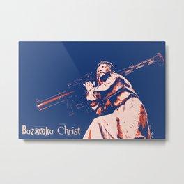 Bazooka Christ Metal Print