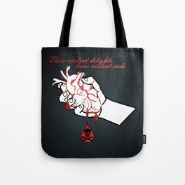 Violent delights have violent ends Tote Bag