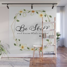 Be Still and know that i am god Wall Mural