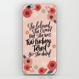 Pretty Swe*ry: She Believed She Could... iPhone Skin