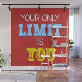 Your Only Limit is You Wall Mural