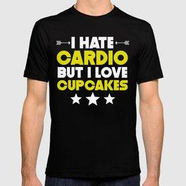 I Hate Cardio But I Love Cupcakes T-shirt