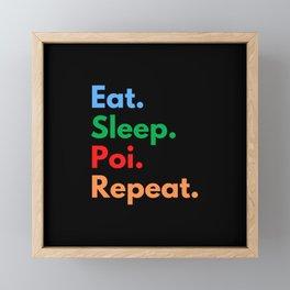 Eat. Sleep. Poi. Repeat. Framed Mini Art Print