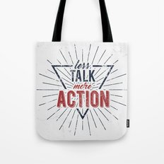 Inspirational typography  - Less Talk More Action Tote Bag