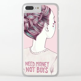 need money not boys Clear iPhone Case