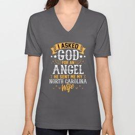 I Asked God for Angel He sent Me My North Carolina Wife Unisex V-Neck