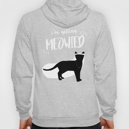 """Funny Bachelorette party graphic with cat - """"Meowied"""" Hoody"""