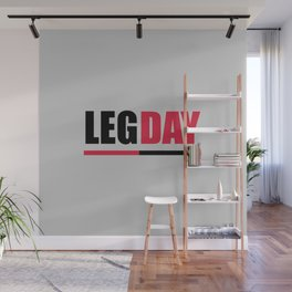 Leg day gym quote Wall Mural