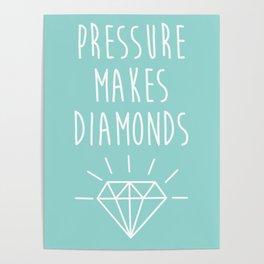 Pressure Makes Diamonds Motivational Quote Poster