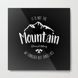 Mountain quote 2 Metal Print